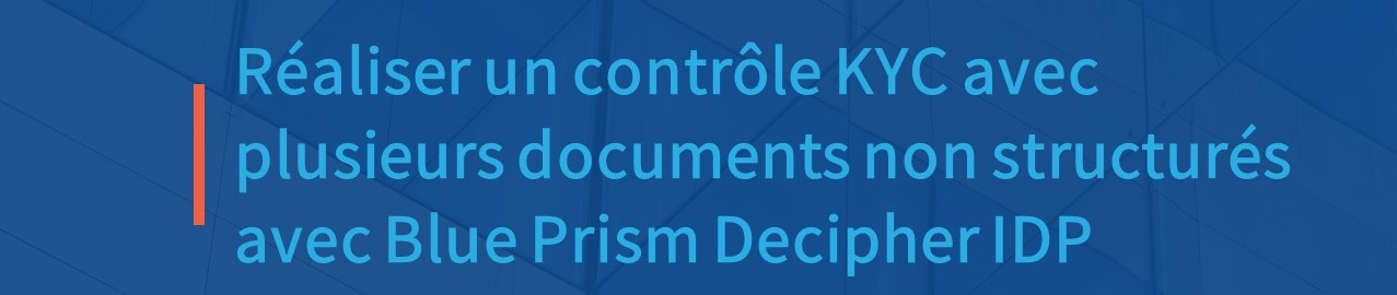 KYC check with Blue Prism Decipher IDP